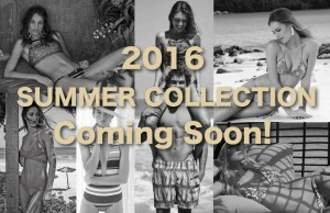 2016 summer collection coming soon